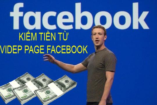 KIếm Tiền Từ Video Page Facebook 2018 - Cách kiếm hàng triệu $ từ Facebook Vói fanpage lớn